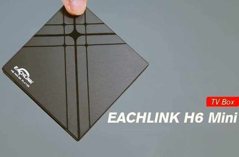 Обзор EACHLINK H6 Mini бюджетной Android-ТВ-приставки — Отзывы TehnObzor